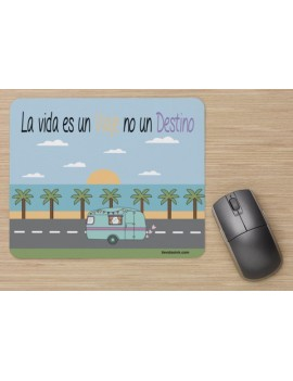 ALFOMBRILLA RATON - LA VIDA ES UN VIAJE product_id