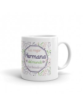 TAZA LA MEJOR HERMANA DEL MUNDO ME HA TOCADO A MI product_id